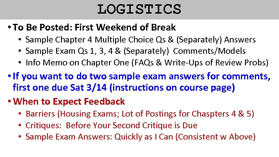 LOGISTICS • To Be Posted: First Weekend of Break • Sample Chapter 4 Multiple