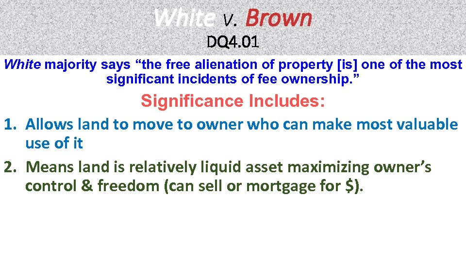 "White v. Brown DQ 4. 01 White majority says ""the free alienation of property"
