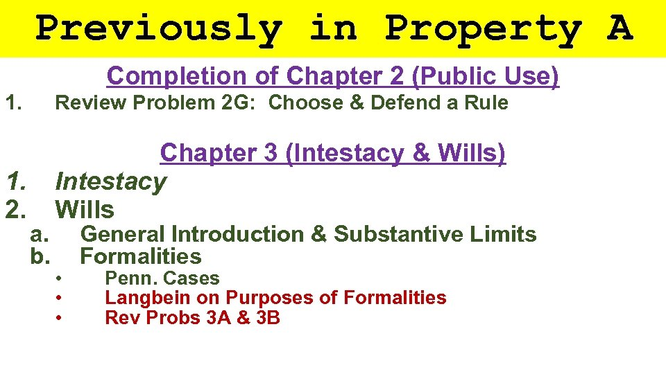 Previously in Property A Completion of Chapter 2 (Public Use) 1. Review Problem 2