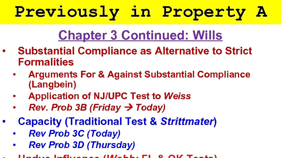 Previously in Property A Chapter 3 Continued: Wills • Substantial Compliance as Alternative to