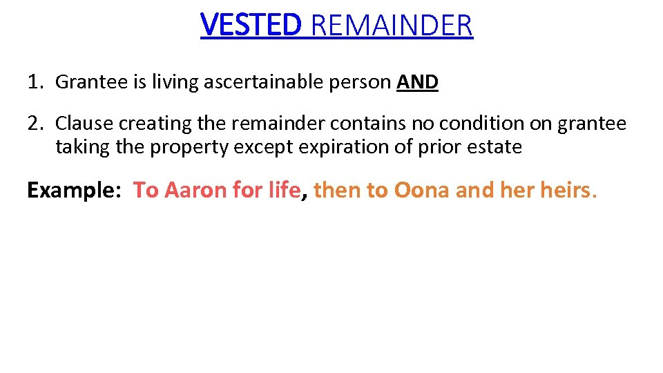 VESTED REMAINDER 1. Grantee is living ascertainable person AND 2. Clause creating the remainder