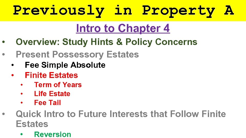 Previously in Property A Intro to Chapter 4 • • Overview: Study Hints &