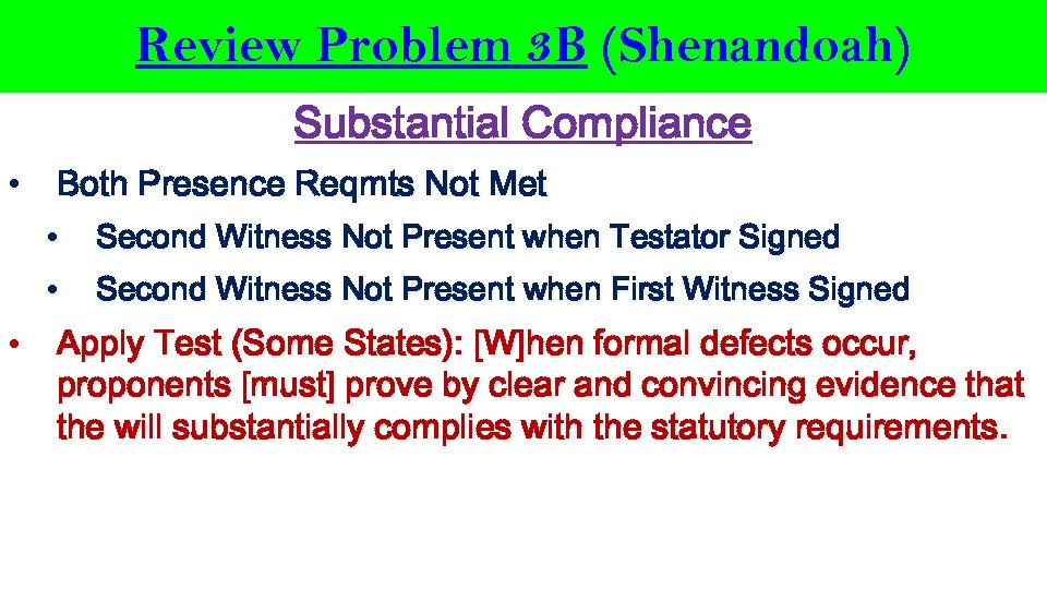 Review Problem 3 B (Shenandoah) Substantial Compliance • Both Presence Reqmts Not Met •
