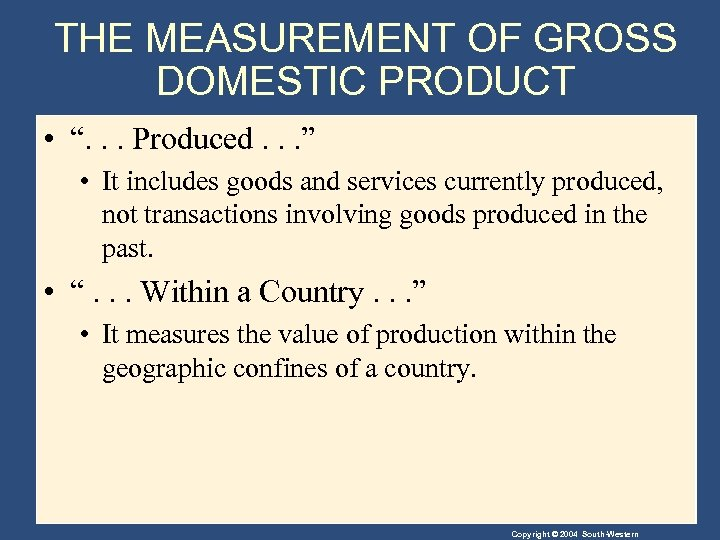 """THE MEASUREMENT OF GROSS DOMESTIC PRODUCT • """". . . Produced. . . """""""