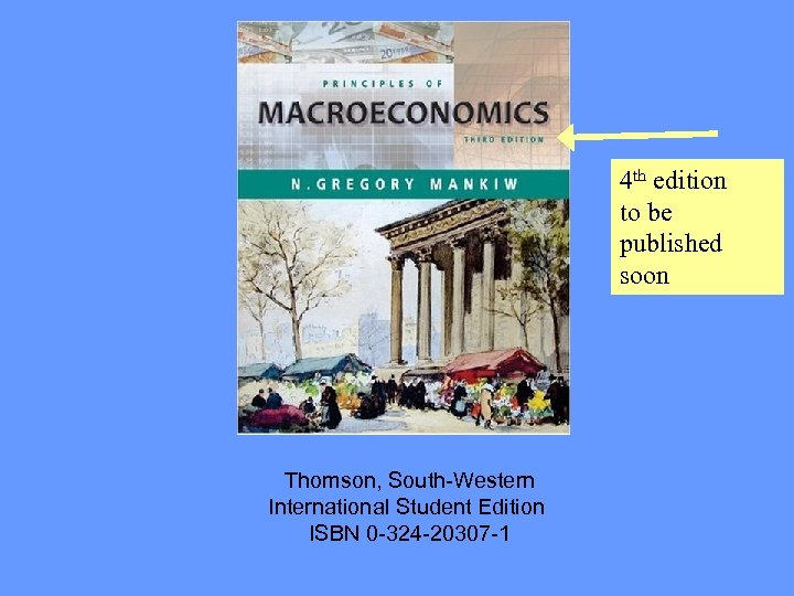 4 th edition to be published soon Thomson, South-Western International Student Edition ISBN 0