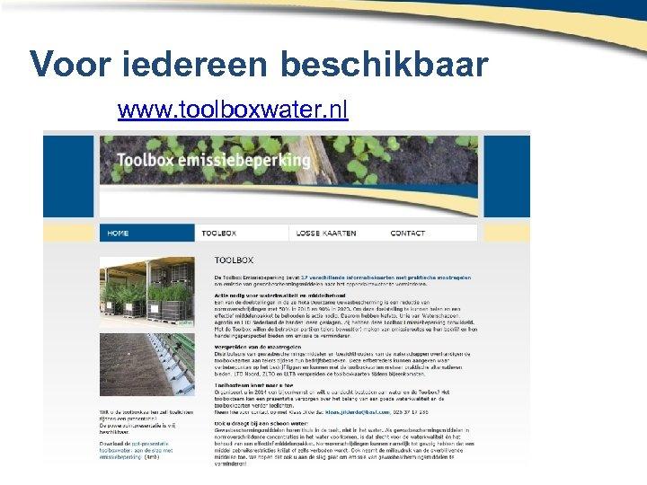 Voor iedereen beschikbaar www. toolboxwater. nl