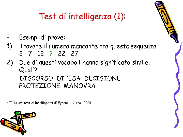 Test di intelligenza (1): • 1) Esempi di prove: Trovare il numero mancante tra