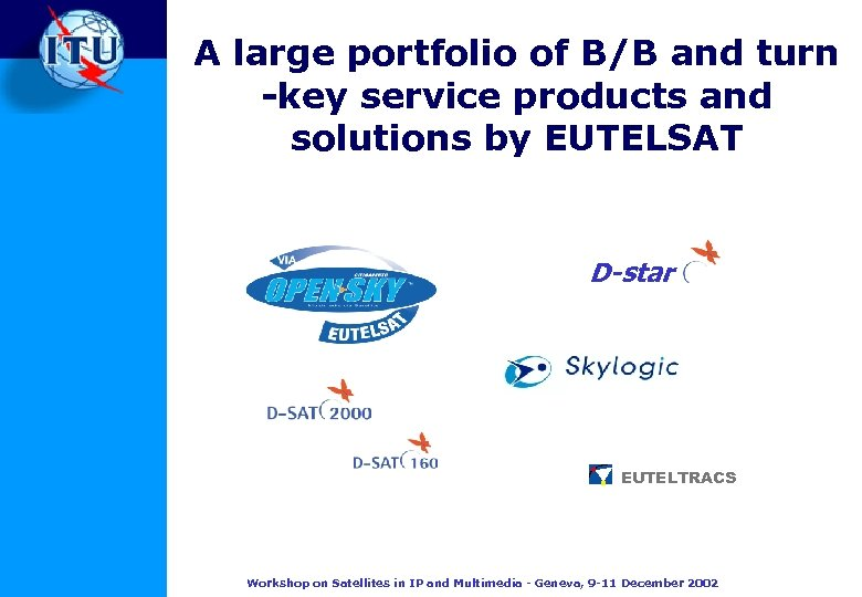 A large portfolio of B/B and turn -key service products and solutions by EUTELSAT