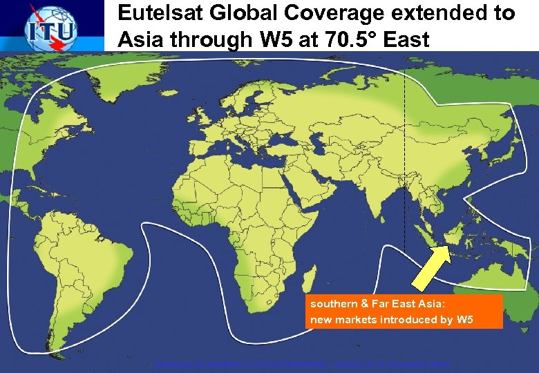 Eutelsat Global Coverage extended to Asia through W 5 at 70. 5° East southern