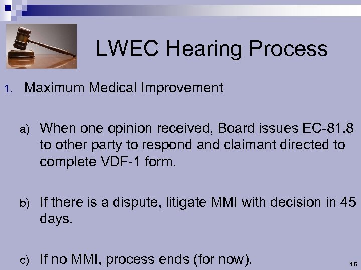 LWEC Hearing Process 1. Maximum Medical Improvement a) When one opinion received, Board issues
