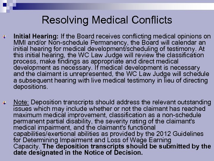 Resolving Medical Conflicts Initial Hearing: If the Board receives conflicting medical opinions on MMI