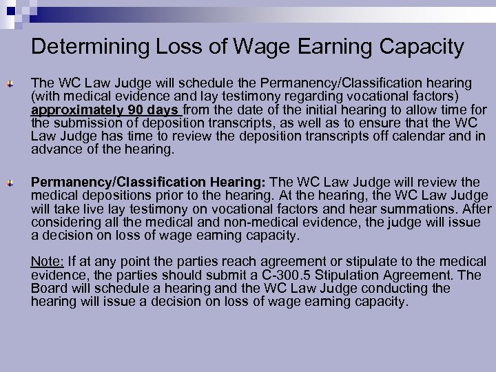 Determining Loss of Wage Earning Capacity The WC Law Judge will schedule the Permanency/Classification