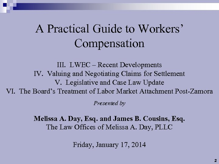 A Practical Guide to Workers' Compensation III. LWEC – Recent Developments IV. Valuing and