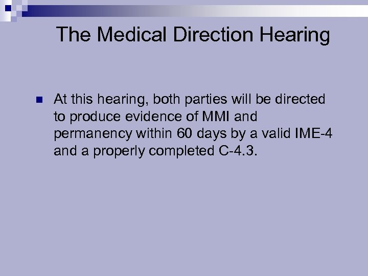 The Medical Direction Hearing n At this hearing, both parties will be directed to