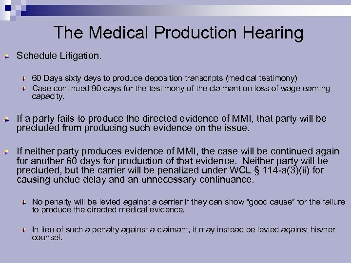 The Medical Production Hearing Schedule Litigation. 60 Days sixty days to produce deposition transcripts