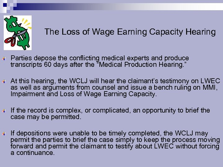 The Loss of Wage Earning Capacity Hearing Parties depose the conflicting medical experts and