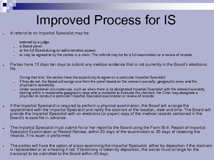 Improved Process for IS A referral to an Impartial Specialist may be: ordered by