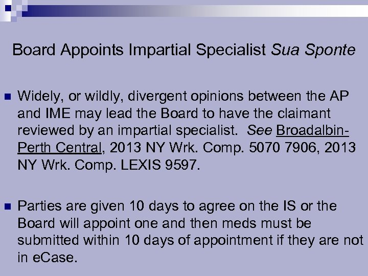 Board Appoints Impartial Specialist Sua Sponte n Widely, or wildly, divergent opinions between the