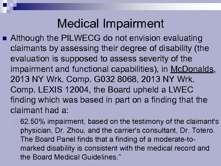 Medical Impairment n Although the PILWECG do not envision evaluating claimants by assessing their