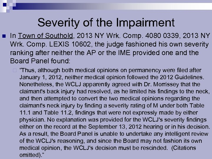 Severity of the Impairment n In Town of Southold, 2013 NY Wrk. Comp. 4080