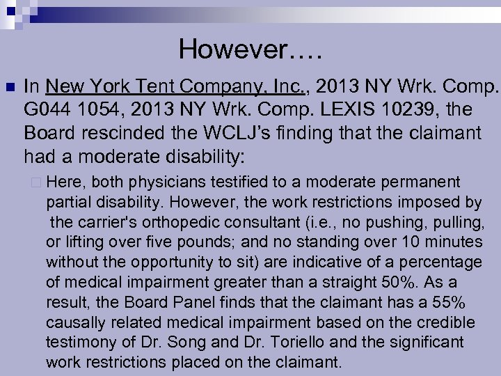 However…. n In New York Tent Company, Inc. , 2013 NY Wrk. Comp. G