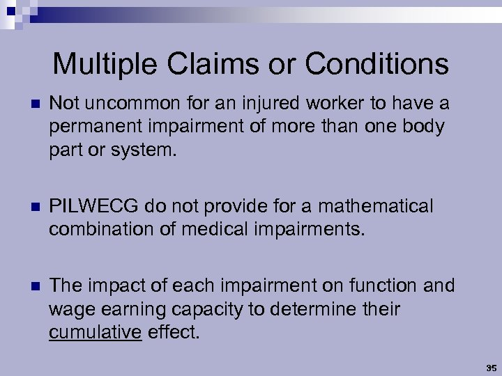 Multiple Claims or Conditions n Not uncommon for an injured worker to have a
