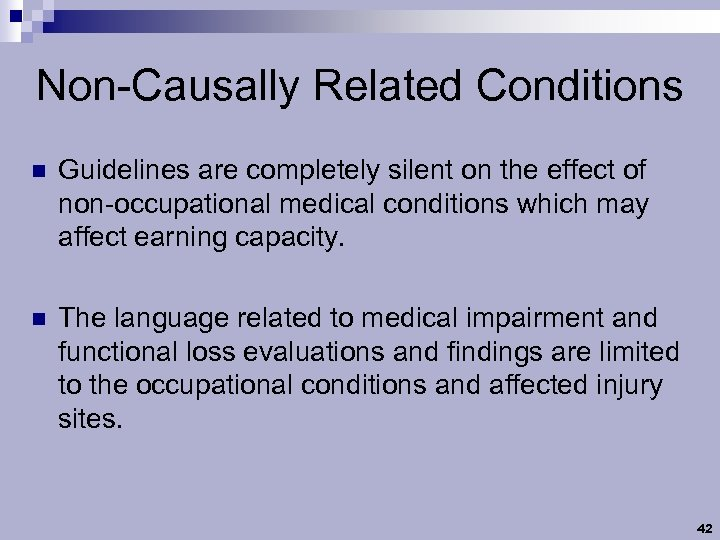 Non-Causally Related Conditions n Guidelines are completely silent on the effect of non-occupational medical