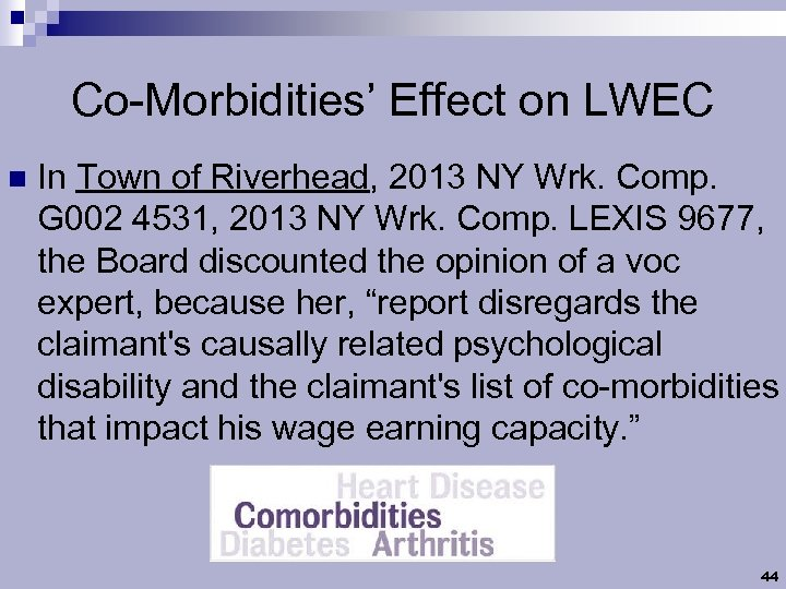 Co-Morbidities' Effect on LWEC n In Town of Riverhead, 2013 NY Wrk. Comp. G