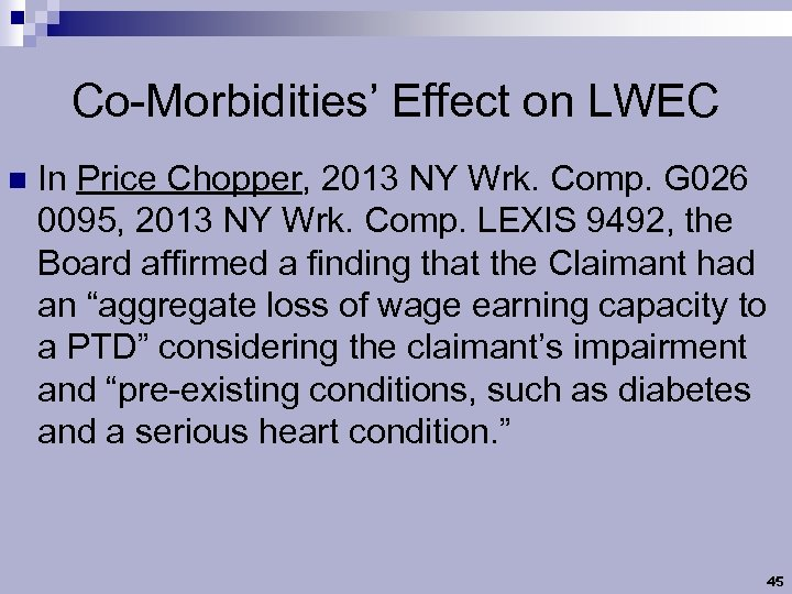 Co-Morbidities' Effect on LWEC n In Price Chopper, 2013 NY Wrk. Comp. G 026