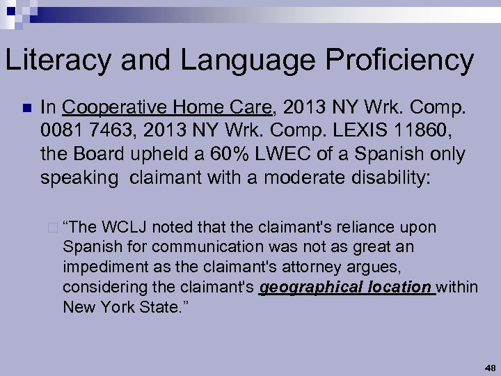 Literacy and Language Proficiency n In Cooperative Home Care, 2013 NY Wrk. Comp. 0081