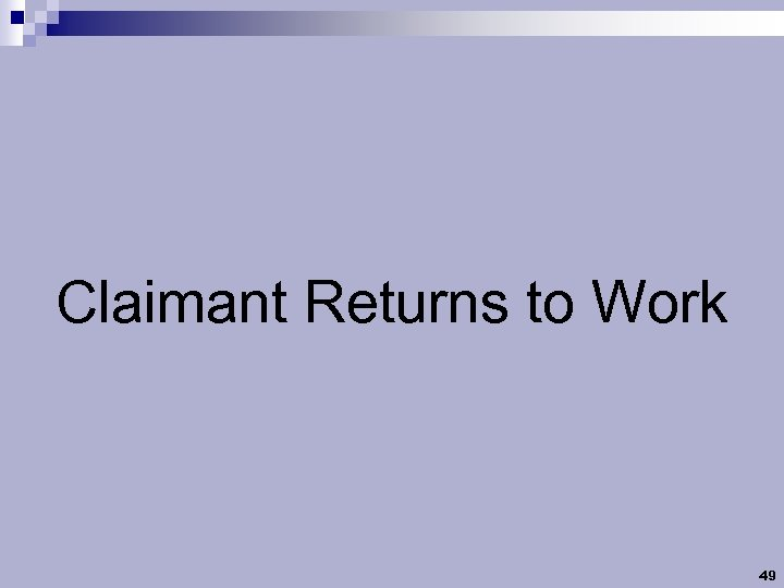 Claimant Returns to Work 49
