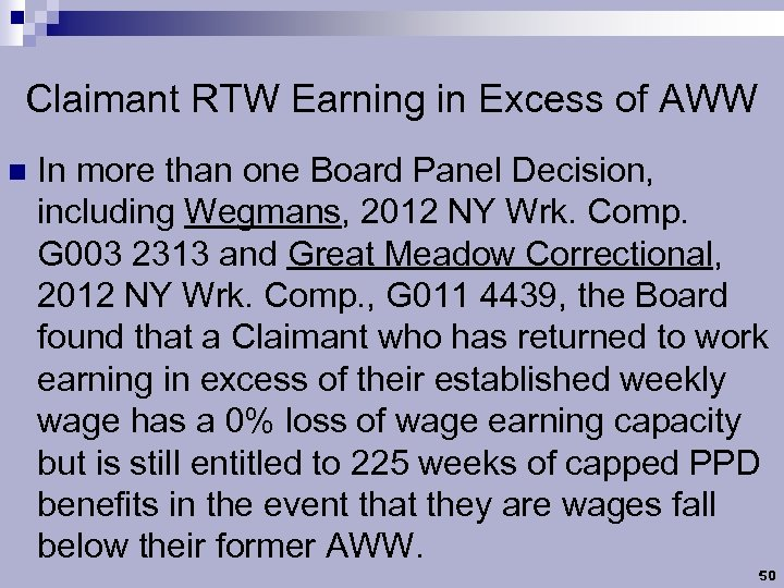 Claimant RTW Earning in Excess of AWW n In more than one Board Panel