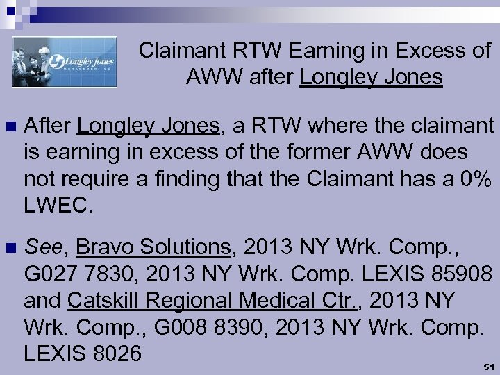 Claimant RTW Earning in Excess of AWW after Longley Jones n After Longley Jones,