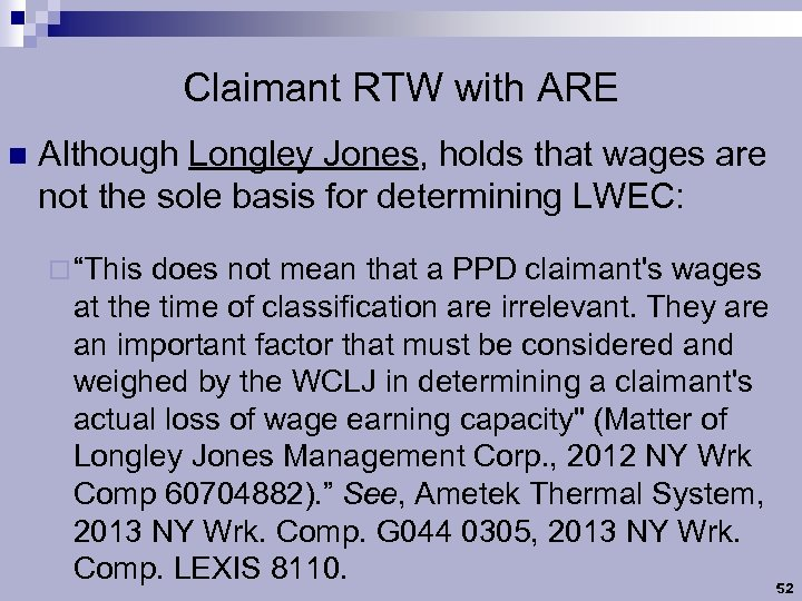 Claimant RTW with ARE n Although Longley Jones, holds that wages are not the
