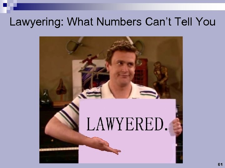 Lawyering: What Numbers Can't Tell You 61