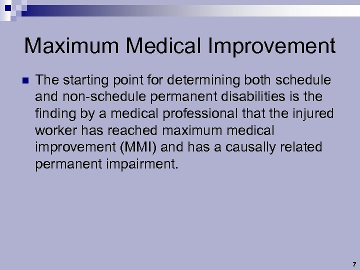 Maximum Medical Improvement n The starting point for determining both schedule and non-schedule permanent