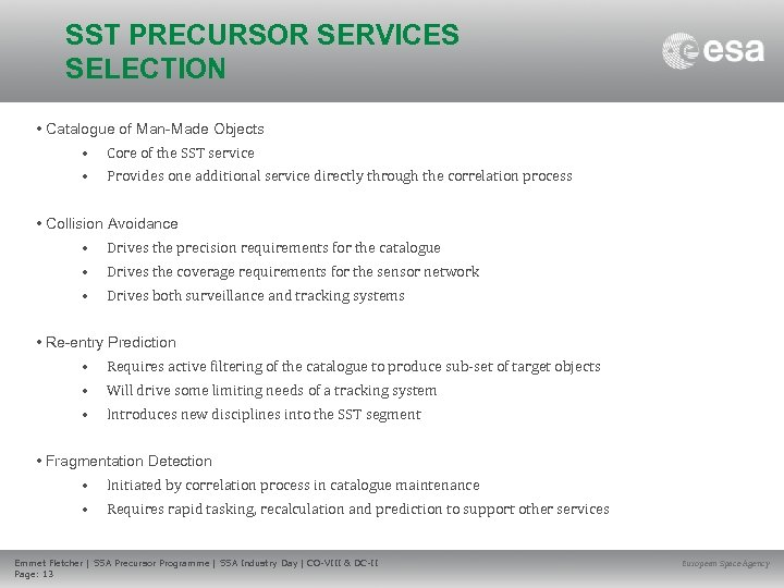 SST PRECURSOR SERVICES SELECTION • Catalogue of Man-Made Objects • Core of the SST
