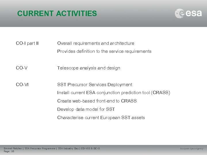 CURRENT ACTIVITIES CO-I part II Overall requirements and architecture Provides definition to the service