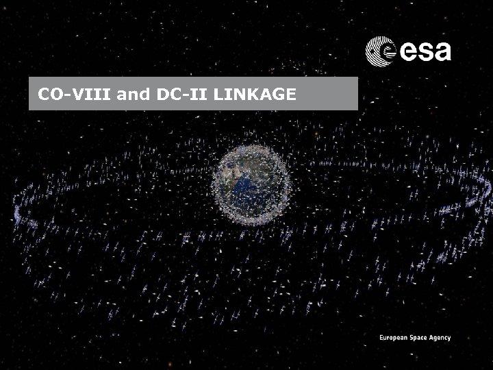 CO-VIII and DC-II LINKAGE Emmet Fletcher | SSA Precursor Programme | SSA Industry Day