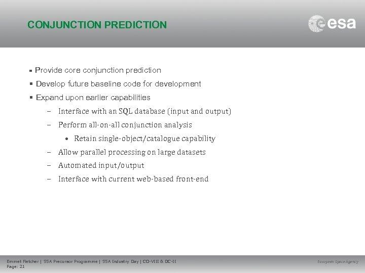 CONJUNCTION PREDICTION • Provide core conjunction prediction • Develop future baseline code for development