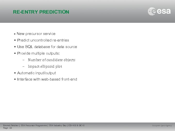 RE-ENTRY PREDICTION • New precursor service • Predict uncontrolled re-entries • Use SQL database