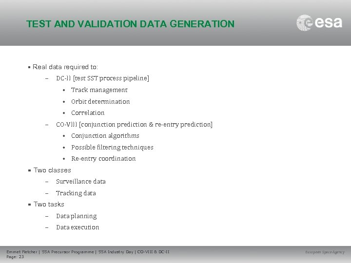 TEST AND VALIDATION DATA GENERATION • Real data required to: – DC-II [test SST