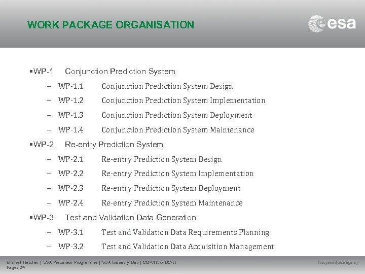WORK PACKAGE ORGANISATION • WP-1 Conjunction Prediction System – WP-1. 1 Conjunction Prediction System