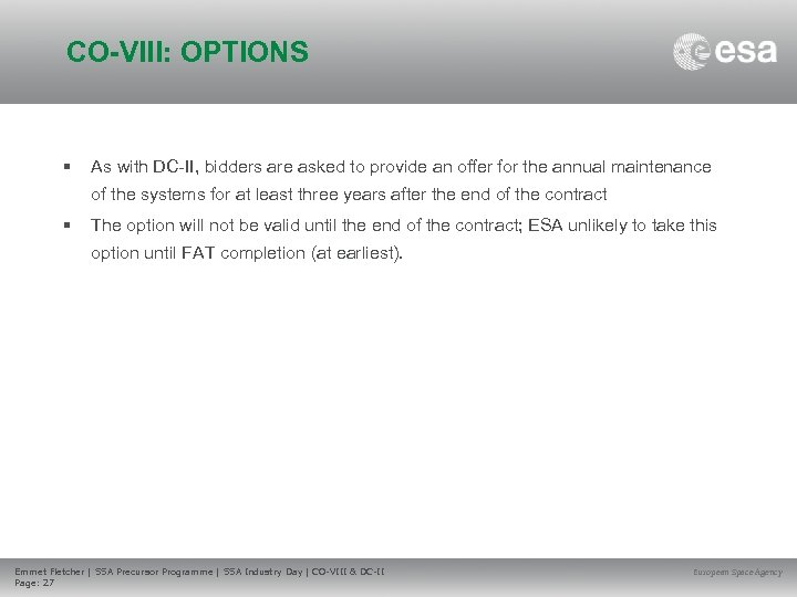 CO-VIII: OPTIONS • As with DC-II, bidders are asked to provide an offer for