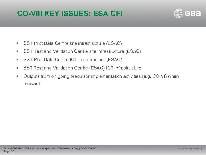 CO-VIII KEY ISSUES: ESA CFI • SST Pilot Data Centre site infrastructure (ESAC) •