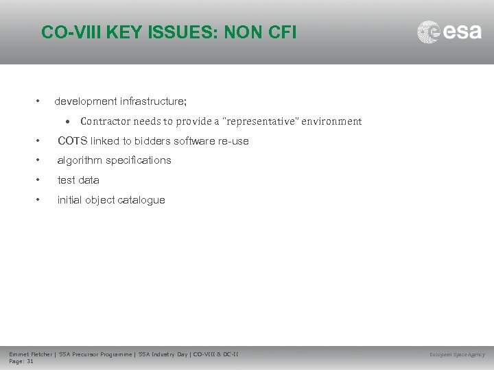 CO-VIII KEY ISSUES: NON CFI • development infrastructure; • Contractor needs to provide a