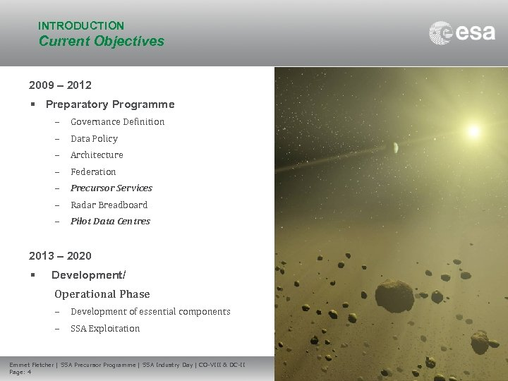 INTRODUCTION Current Objectives 2009 – 2012 • Preparatory Programme – Governance Definition – Data