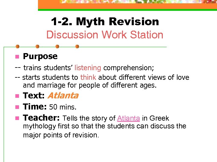 1 -2. Myth Revision Discussion Work Station n Purpose -- trains students' listening comprehension;