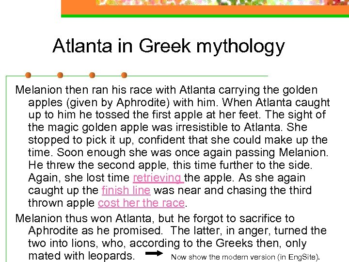 Atlanta in Greek mythology Melanion then ran his race with Atlanta carrying the golden
