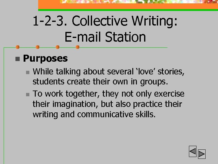 1 -2 -3. Collective Writing: E-mail Station n Purposes n n While talking about